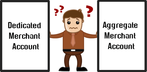 Aggregate Merchant Account v/s Dedicated Merchant Account: Which is best-suited for your business?