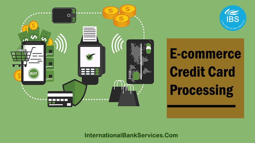 E-commerce Credit Card Processing: Exactly What Does A Company Need To Get Started?