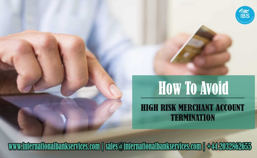 High-Risk Merchant Account – How to Avoid Account Termination?