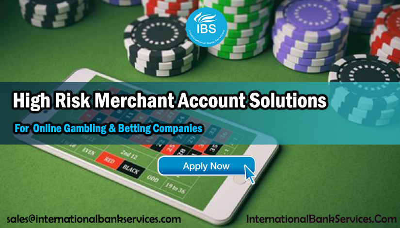 High Risk Merchant Account Solutions for Online Gambling & Betting Companies