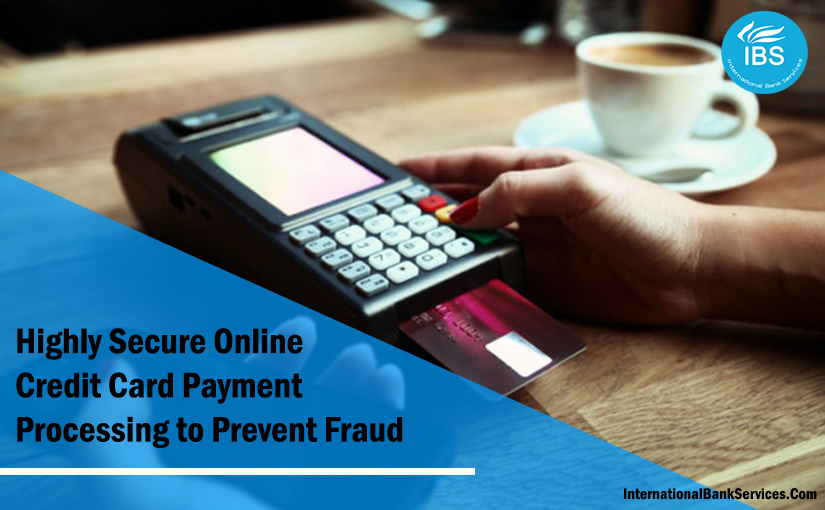 Highly Secure Online Credit Card Payment Processing to Prevent Fraud