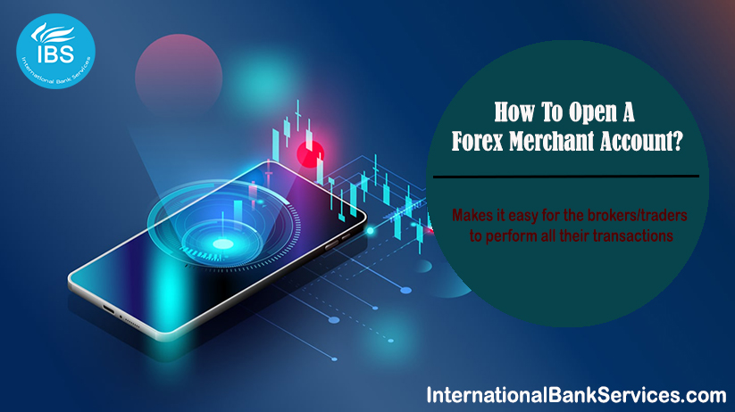 How To Open A Forex Merchant Account?