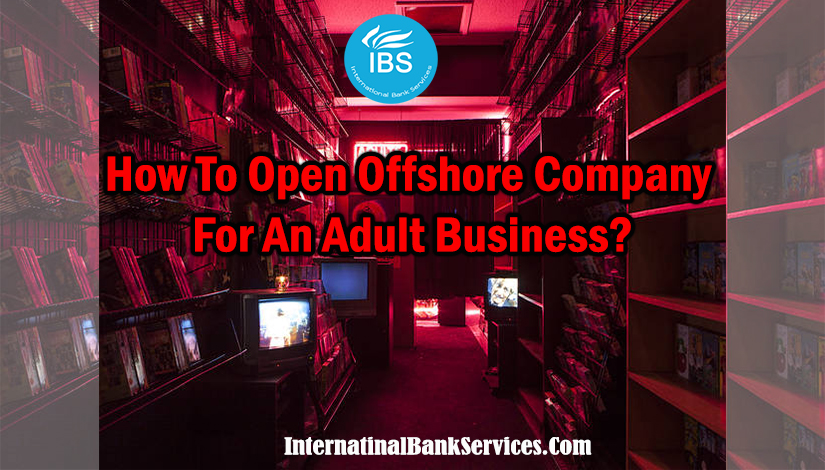 How To Open Offshore Company For An Adult Business?