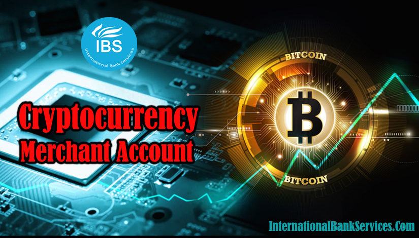 How to get the right Cryptocurrency Merchant Account That Fits Your Business Needs?
