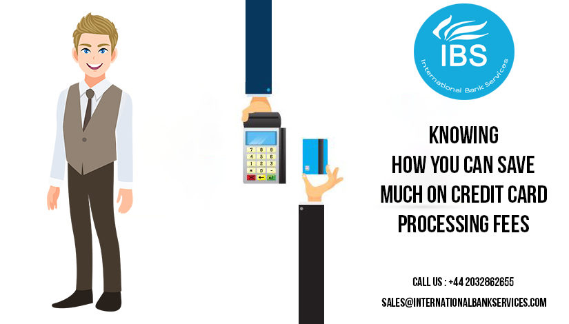 Knowing How you Can Save Much On Credit Card Processing Fees