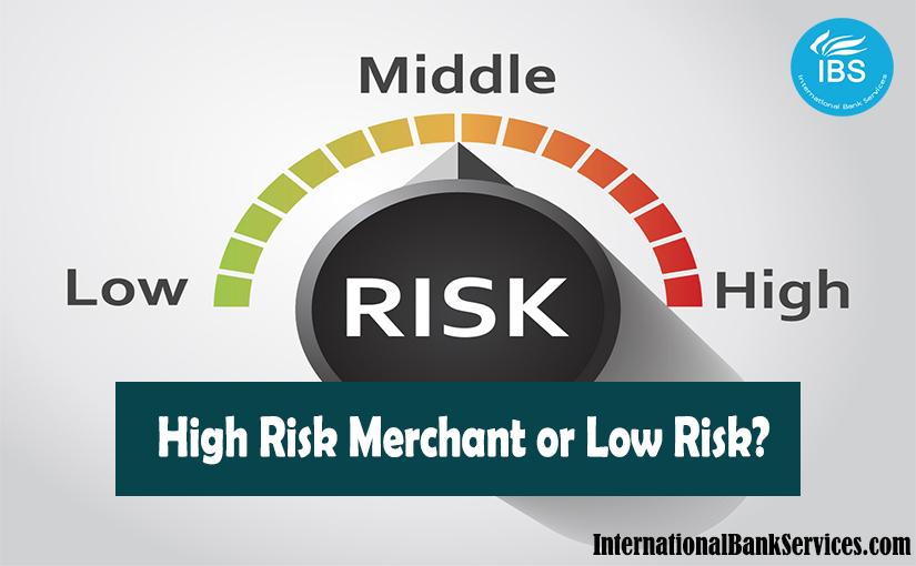 Low Risk vs High Risk Merchant Account