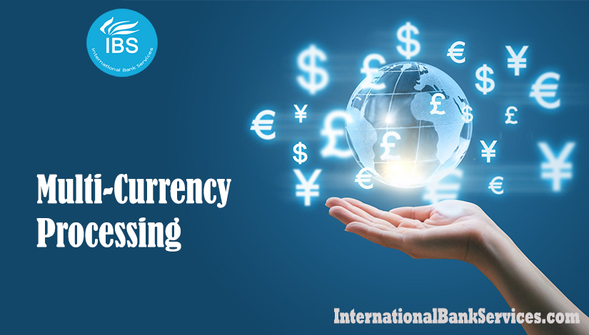 Multi-Currency Processing for your Forex Company