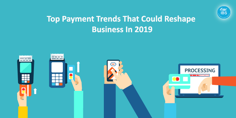 Top Payment Trends 2019