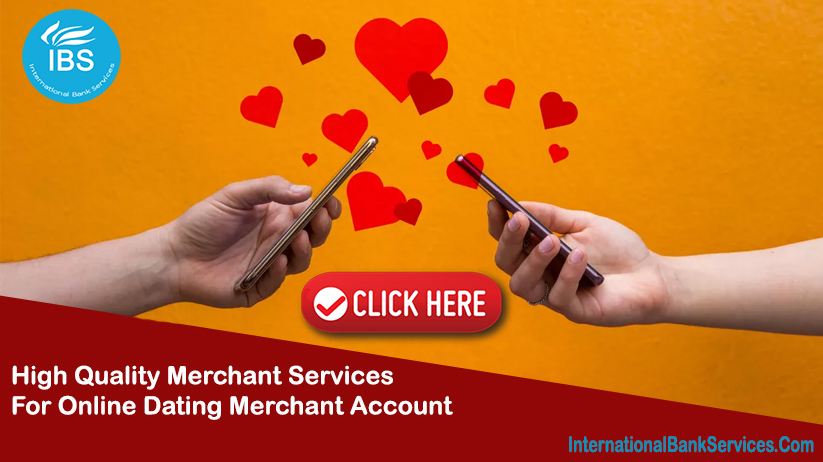 What to look for in a Dating Merchant Account for your online dating business?