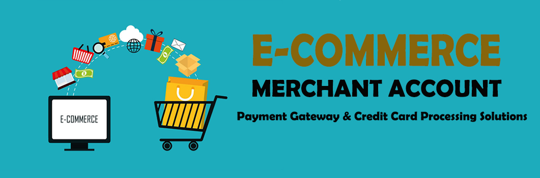 E-Commerce Merchant Account